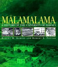 Malamalama  A History of the University of Hawai'i