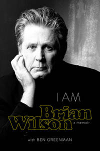 I Am Brian Wilson: A Memoir [Hardcover] Wilson, Brian and Greenman, Ben