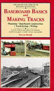 Baseboard Basics and Making Tracks: Planning, Baseboard Construction, Track-laying, Wiring (The Building of Platt Lane): Planning, Baseboard Construction, Track Laying and Wiring: 1