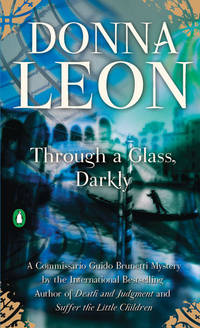 Through a Glass, Darkly (Commissario Guido Brunetti Mysteries) by Donna Leon - 2007-09-04 - from Books Express and Biblio.co.uk