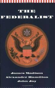 The Federalist or, the New Constitution