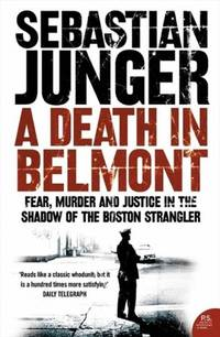 A Death in Belmont - Fear, Murder and Justice in the Shadow of the Boston Strangler