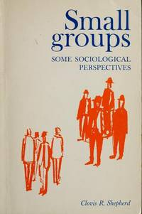 Small Groups: Some Sociological Perspectives