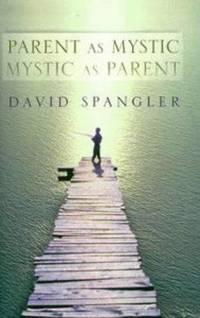 Parent as Mystic: Mystic as Parent