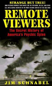 Remote Viewers: The Secret History of America's Psychic Spies