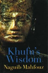 Khufu's Wisdom by Naguib Mahfouz - Hardcover - 2004-01-15 - from Ergodebooks and Biblio.com