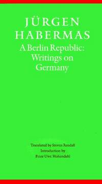 A Berlin Republic: Writings on Germany (Modern German Culture and Literature)
