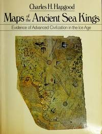 image of Maps of the Ancient Sea Kings: Evidence of Advanced Civilization in the Ice Age