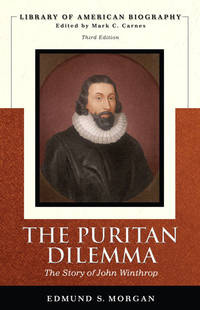 image of The Puritan Dilemma: The Story of John Winthrop (Library of American Biography)