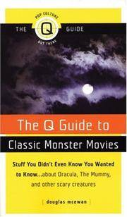 The Q Guide to Classic Monster Movies (Pop Culture Out There Q Guide)
