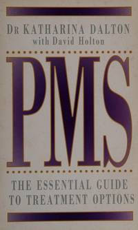 PMS : The Essential Guide to Treatment Options