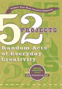 52 Projects : Random Acts of Everyday Creativity
