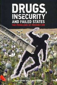 DRUGS, INSECURITY AND FAILED STATES. The Problems Of Prohibition.