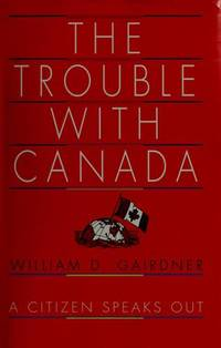The trouble with Canada *Signed*