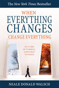 When Everything Changes Change Everything