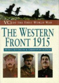 VC's of the First World War  :THE WESTERN FRONT 1915