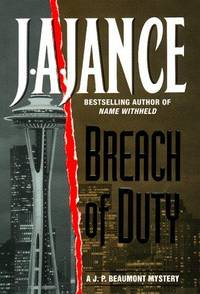Breach of Duty: A J.P. Beaumont Mystery by  J.A Jance - Hardcover - 1999 - from Gulf Coast Books and Biblio.com
