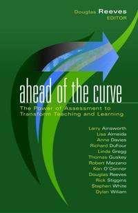 Ahead of the Curve: The Power of Assessment to Transform Teaching and Learning (Leading Edge)...