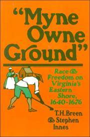 Myne Owne Ground : Race and Freedom on Virginia's Eastern Shore, 1640-1676