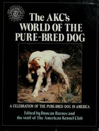 The AKC's World of the Pure-Bred Dog