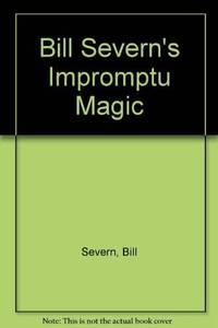 Bill Severn's Impromptu Magic