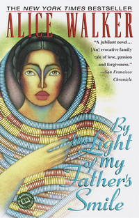 By the Light of My Father's Smile: A Novel (Ballantine Reader's Circle) by  Alice Walker - Paperback - from St. Vinnie's Charitable Books (SKU: 2VV-07-0284)