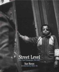 Sue Kwon: Street Level: New York Photographs 1987-2007