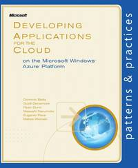 Developing Applications for the Cloud on the Microsoft® Windows Azure™ Platform (Patterns &...