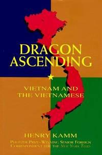 Dragon Ascending: Vietnam and the Vietnamese
