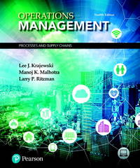 Operations Management: Processes and Supply Chains (12th Edition) (What's New in Operations...
