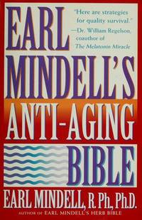 Earl Mindell's Anti-Aging Bible