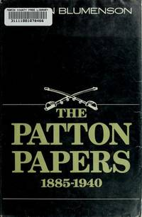 THE PATTON PAPERS 1940 - 1945 by  Martin Blumenson - Hardcover - Book Club (BCE/BOMC) - 1972 - from Vera Enterprises LLC and Biblio.co.uk
