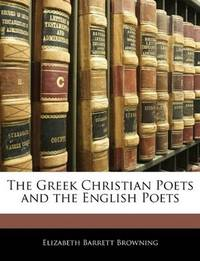 The Greek Christian Poets and The English Poets