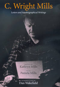C. Wright Mills: Letters and Autobiographical Writings (HC)