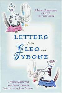 Letters from Cleo and Tyrone: A Feline Perspective on Love, Life, and Litter: *SIGNED*