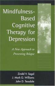 Mindfulness-Based Cognitive Therapy for Depression : A New Approach to Preventing Relapse by  John D  J. Mark G.; Teasdale - Hardcover - 2002 - from Timeless Books (SKU: 020397)
