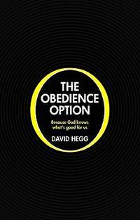 The Obedience Option: Because God knows what's good for us