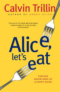 ALICE LET'S EAT: Further Adventures of a Happy Eater.