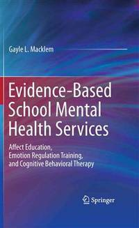 Evidence-Based School Mental Health Services: Affect Education, Emotion Regulation Training, and...