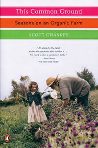 This Common Ground: Seasons on an Organic Farm by  Scott Chaskey - Paperback - 3rd - 2006 - from The Old Library Bookshop (SKU: 162949)