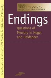 Endings: Questions of Memory in Hegel and Heidegger
