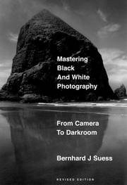Mastering Black-and-White Photography: From Camera to Darkroom