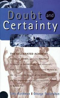 Doubt and Certainty: The Celebrated Academy Debates on Science, Mysticism, Reality (Helix Books)