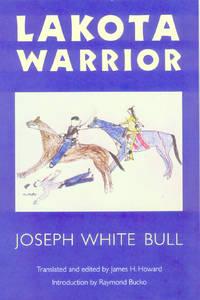 Lakota Warrior : A Personal Narrative