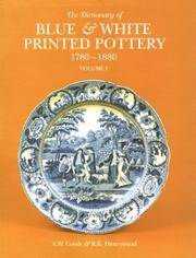 Dictionary Of Blue & White Printed Pottery 1780-1880