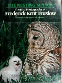 The Nesting Season: The Bird Photographs of Frederick Kent Truslow