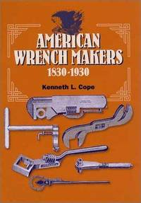 American Wrench Makers 1830-1930