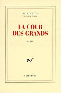 LA COUR DES GRANDS; roman by  Michel DEON - Paperback - Signed First Edition - 1996 - from Second Life Books Inc (SKU: 58704)