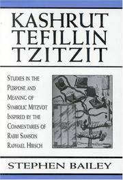 Kashrut Tefillin Tzutzut: Studies in the Purpose and Meaning of Symbolic Mitzvot Inspired by the...