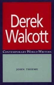 Derek Walcott (Contemporary World Writers) by John Thieme - Paperback - 1999 - from Fireside Bookshop and Biblio.co.uk